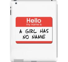 A Girl Has No Name iPad Case/Skin