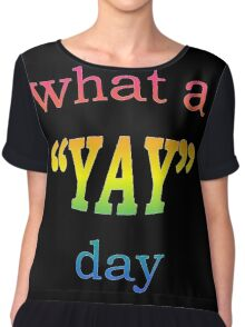 What a YAY day! Chiffon Top