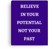 BELIEVE IN YOUR POTENTIAL Canvas Print