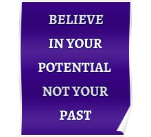 BELIEVE IN YOUR POTENTIAL Poster