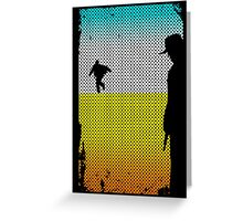 And The Gunslinger Followed Greeting Card