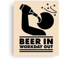 Beer in - Workday out V.3 (black) Canvas Print