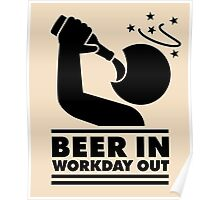 Beer in - Workday out V.3 (black) Poster