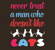 Never Trust A Man Who Doesn't Like CATS Womens Fitted T-Shirt
