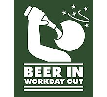 Beer in - Workday out V.3 (white) Photographic Print