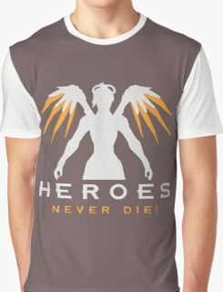 Heros never die ! Graphic T-Shirt