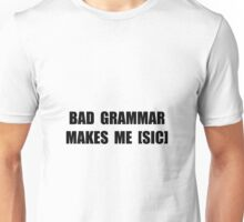 Bad Grammar Unisex T-Shirt