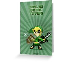 Link Evolve or die trying Greeting Card
