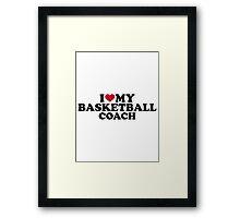 I love my basketball coach Framed Print