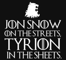 Jon Snow on the the streets, Tyrion in the sheets by MalcolmWest