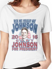Ask Me About My Johnson 2016 Women's Relaxed Fit T-Shirt