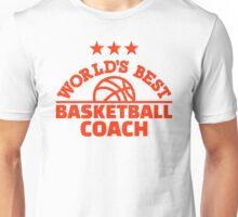 World's best basketball coach Unisex T-Shirt