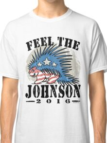 Feel The Johnson Libertarian Porcupine Classic T-Shirt