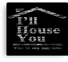 SayWord!, I'll House you Canvas Print