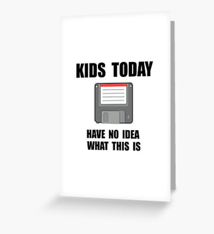 Kids Today Computer Disk Greeting Card