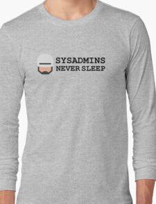sysadmin never sleep Long Sleeve T-Shirt