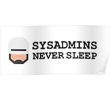 sysadmin never sleep Poster