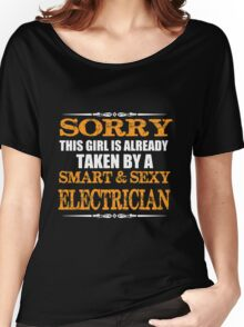 Electrician - Sorry This Girl Is Already Taken By A Smart And Sexy Electrician Women's Relaxed Fit T-Shirt