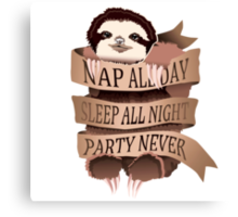 Nap All Day, Sleep All Night, Party Never Canvas Print
