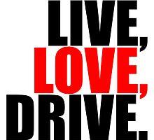Live Love Drive by Style-O-Mat