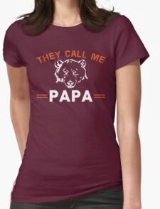 They call me Papa Womens Fitted T-Shirt