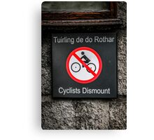 Get off Your Bike Canvas Print
