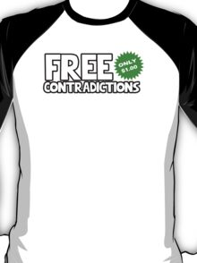 Free Contradictions - only $1.00 T-Shirt