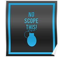 """""""No scope this!"""" design in blue Poster"""