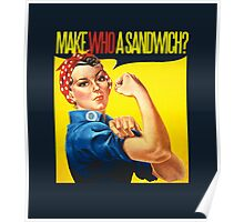 Feminist Make WHO a sandwich Poster