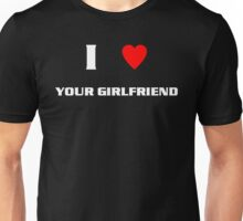 I Heart Your Girlfriend (wht) Unisex T-Shirt