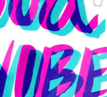Good Vibes – Magenta & Cyan Sticker