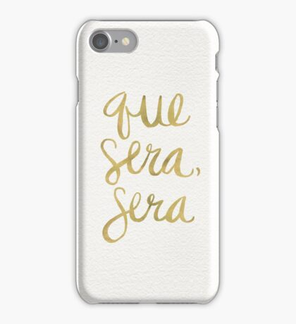 Whatever Will Be, Will Be (Gold Ink) iPhone Case/Skin