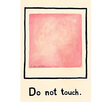Do not touch Photographic Print