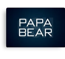 Papa Bear Canvas Print