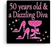50 YEARS OLD AND A FABULOUS DIVA Canvas Print