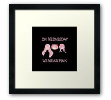 On Wednesday we wear pink Framed Print