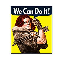 Ygritte Can Do It Photographic Print