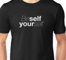 Be self, yourself Unisex T-Shirt