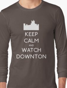 Keep Calm and Watch Downton Long Sleeve T-Shirt