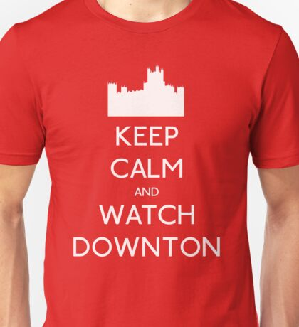 Keep Calm and Watch Downton Unisex T-Shirt