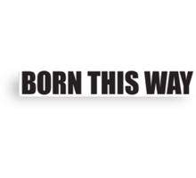 Born This Way Logo Canvas Print
