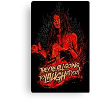 Carrie 1976 They are All Going to Laugh at You Canvas Print
