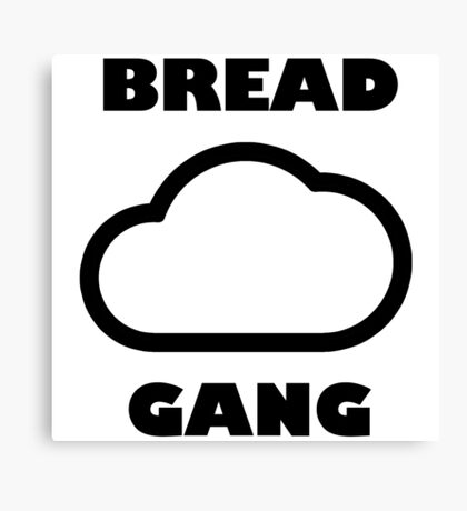 #BreadGangEnterprises Canvas Print
