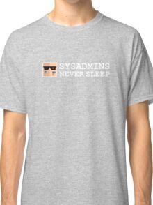 sysadmin never sleep term edition Classic T-Shirt