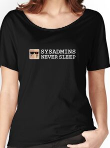 sysadmin never sleep term edition Women's Relaxed Fit T-Shirt