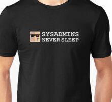 sysadmin never sleep term edition Unisex T-Shirt