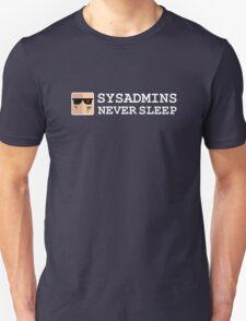 sysadmin never sleep term edition Unisex T-Shirt