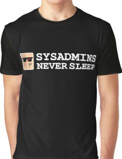 sysadmin never sleep term edition Graphic T-Shirt