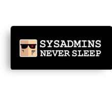 sysadmin never sleep term edition Canvas Print
