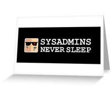 sysadmin never sleep term edition Greeting Card